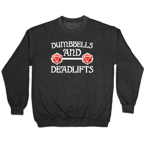 Dumbbells and Deadlifts (DnD Parody) Pullover