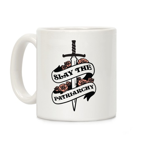 Slay The Patriarchy Coffee Mug