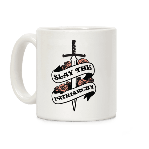 Slay The Patriarchy Coffee Mug