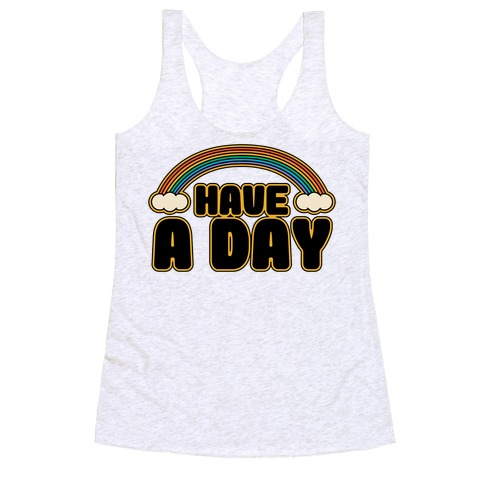 Have A Day Racerback Tank Top