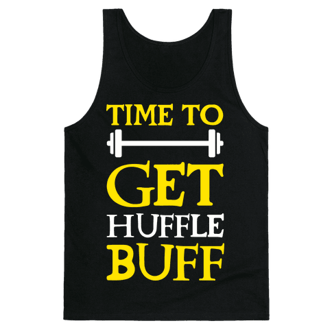 Time To Get Huffle Buff Tank Top