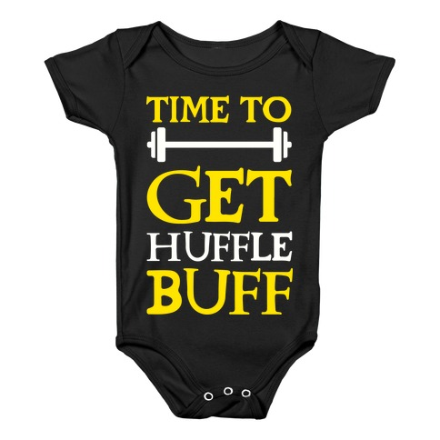 Time To Get Huffle Buff Baby Onesy