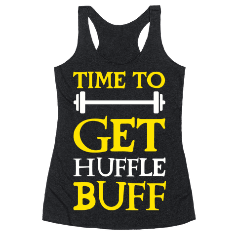 Time To Get Huffle Buff Racerback Tank Top