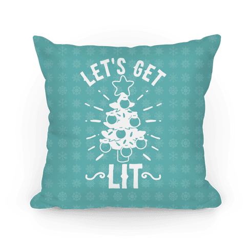 Let's Get Lit  Pillow