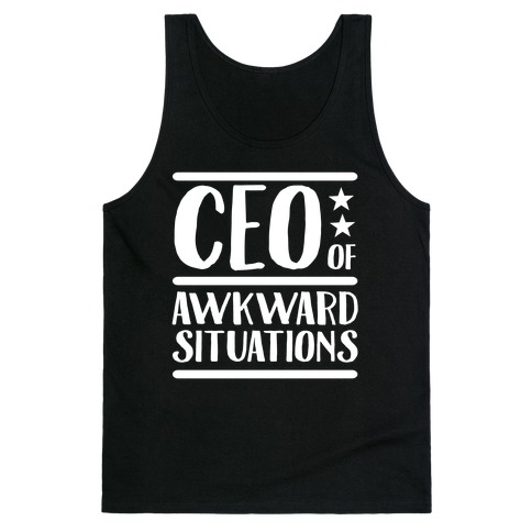 CEO Of Awkward Situations Tank Top