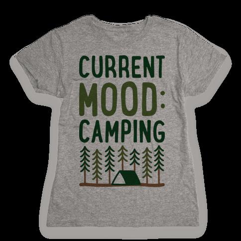 Current Mood: Camping (CMYK) Womens T-Shirt