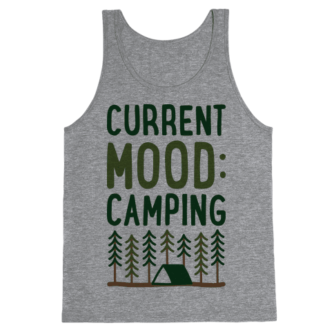 Current Mood: Camping (CMYK) Tank Top