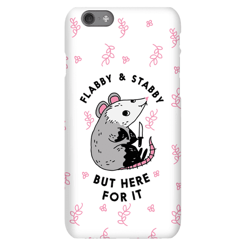 Flabby & Stabby But Here For It Phone Case