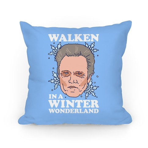 Walken in a Winter Wonderland Pillow