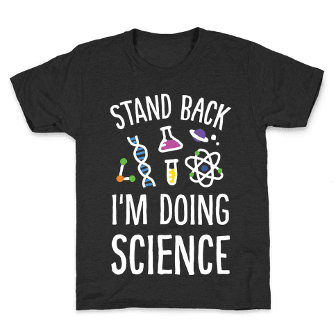 Stand Back I'm Doing Science Kids T-Shirt