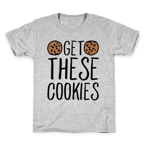 Get These Cookies Parody Kids T-Shirt
