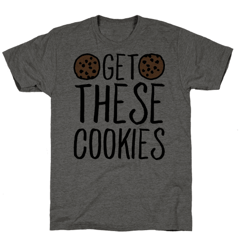Get These Cookies Parody Mens T-Shirt