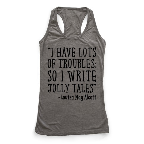 I Have Lots of Troubles So I Write Jolly Tales Quote