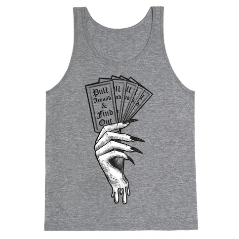 Pull Around & Find Out Tank Top