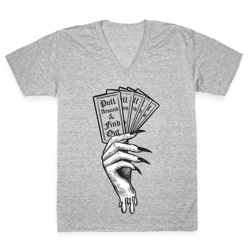 Pull Around & Find Out V-Neck Tee Shirt