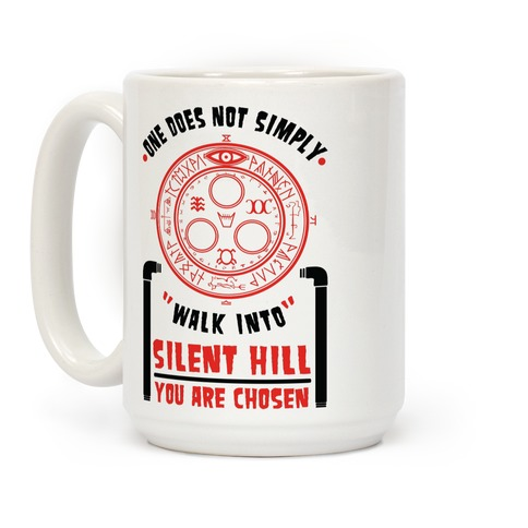 One Does Not Simply Walk Into Silent Hill Coffee Mug