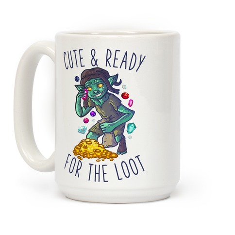 Cute & Ready For the Loot Goblin Coffee Mug