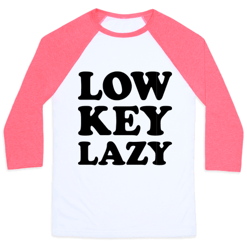 Low Key Lazy Baseball Tee