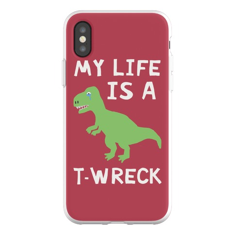My Life Is A T-Wreck Phone Flexi-Case