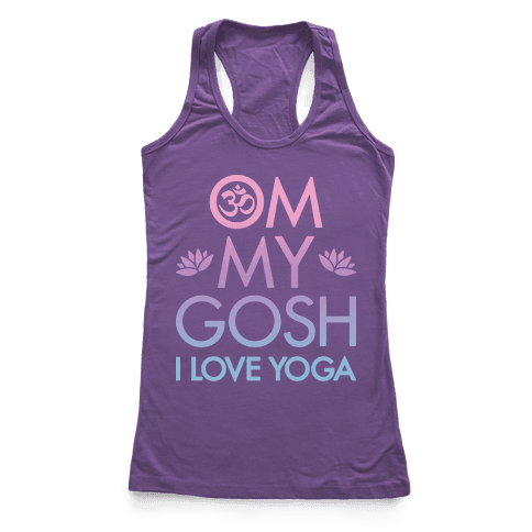 Om My Gosh I Love Yoga Racerback Tank Top
