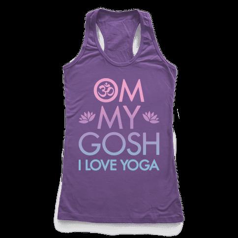 Om My Gosh I Love Yoga