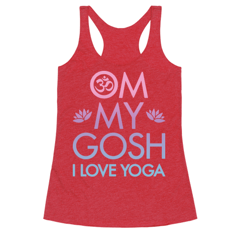 Om My Gosh I Love Yoga