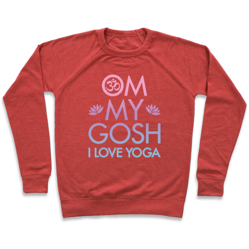 Om My Gosh I Love Yoga Pullover