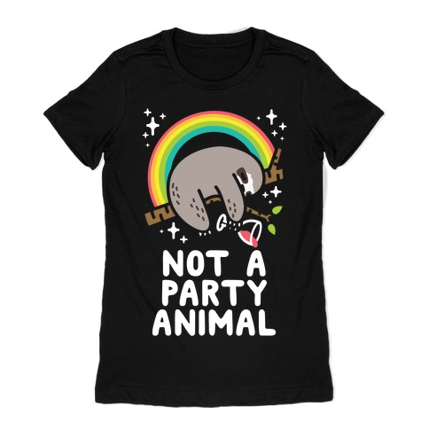 Not a Party Animal Womens T-Shirt