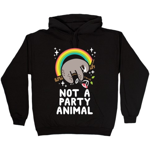 Not a Party Animal Hooded Sweatshirt