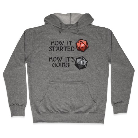 How It Started How It's Going DnD Hooded Sweatshirt