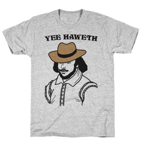 Yee Haweth Cowboy Shakespeare T-Shirt