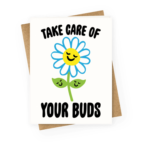 Take Care of Your Buds Greeting Card