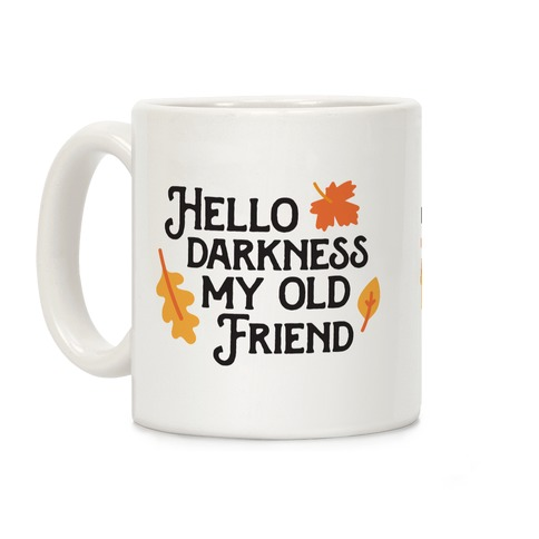 Hello Darkness My Old Friend Fall Coffee Mug