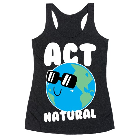 Act Natural Racerback Tank Top