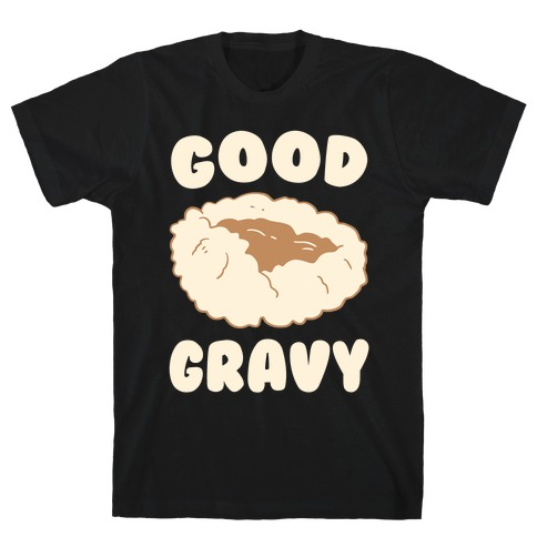Good Gravy T-Shirt