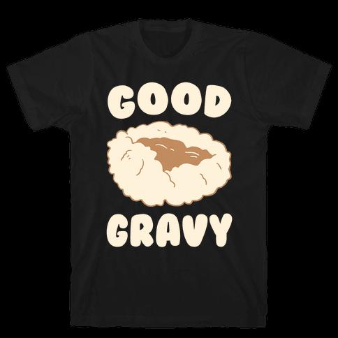 Good Gravy Mens T-Shirt