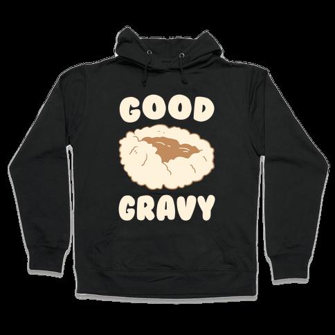 Good Gravy Hooded Sweatshirt
