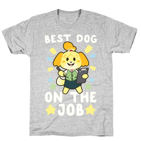Best Dog on the Job T-Shirt