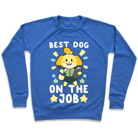 Best Dog on the Job Pullover