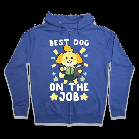 Best Dog on the Job Zip Hoodie