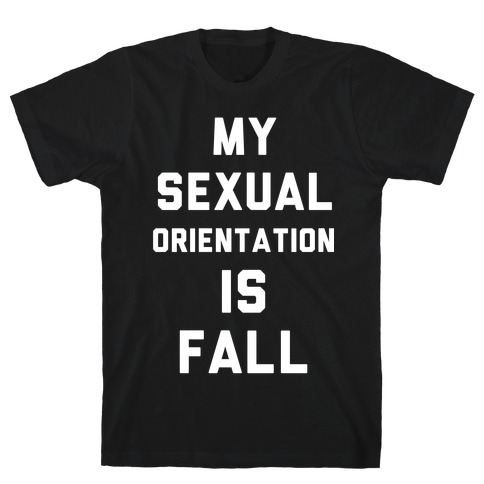 My Sexual Orientation is Fall Mens T-Shirt