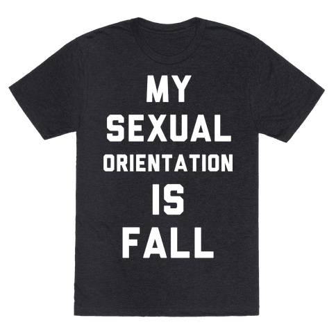 My Sexual Orientation is Fall