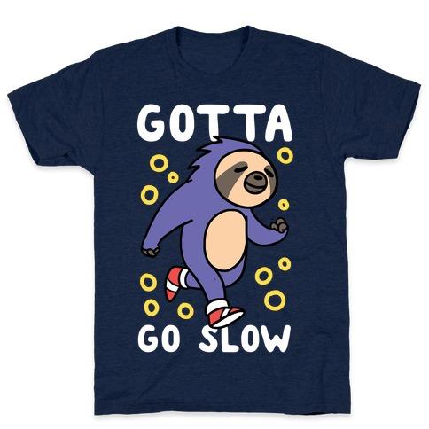 Gotta Go Slow - Sloth T-Shirt