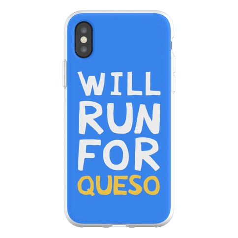 Will Run For Queso Phone Flexi-Case