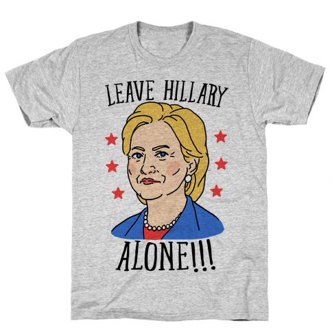 Leave Hillary Alone Mens T-Shirt