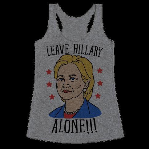 Leave Hillary Alone Racerback Tank Top