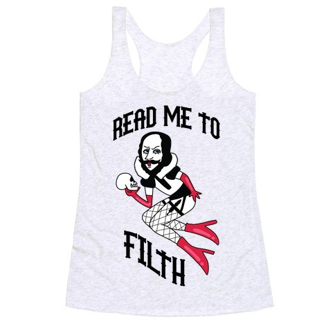 Read Me to Filth (Shakespeare) Racerback Tank Top