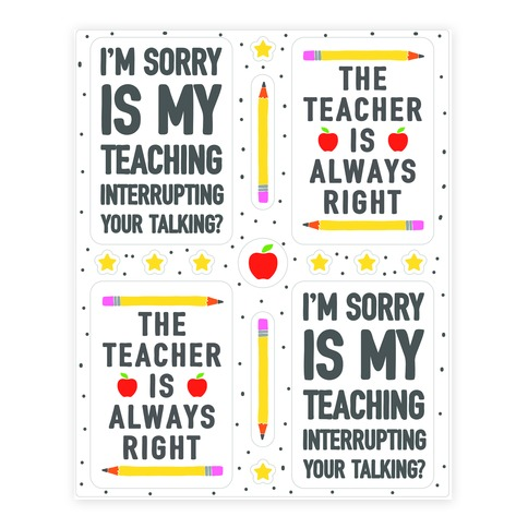 The Teacher Is Always Right Sticker/Decal Sheet