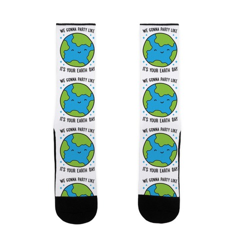 We Gonna Party Like It's Your Earth Day Sock