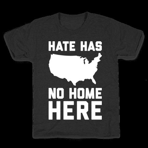 Hate Has No Home Here Kids T-Shirt
